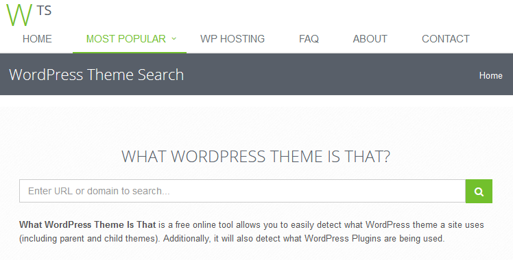 WordPress Theme - every try to figure out what theme a website is running? This simple tool will help you if you are running WordPress.